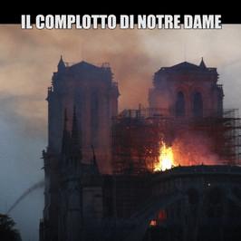 notre dame incendio causa rogo parigi massoni complotti terrapiattisti